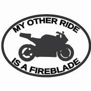 My Other Ride Is A Fireblade Honda Car Sticker Vinyl Decal Motorbike Van
